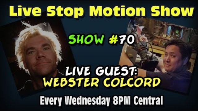 Live Stop Motion Chat Show #70 Guest Webster Colcord on Scott Nordlund