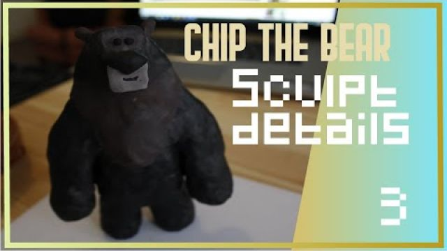 Chip the bear SCULPT - part 3 sculpting details