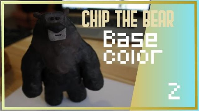 Chip the bear SCULPT - part 2 base color